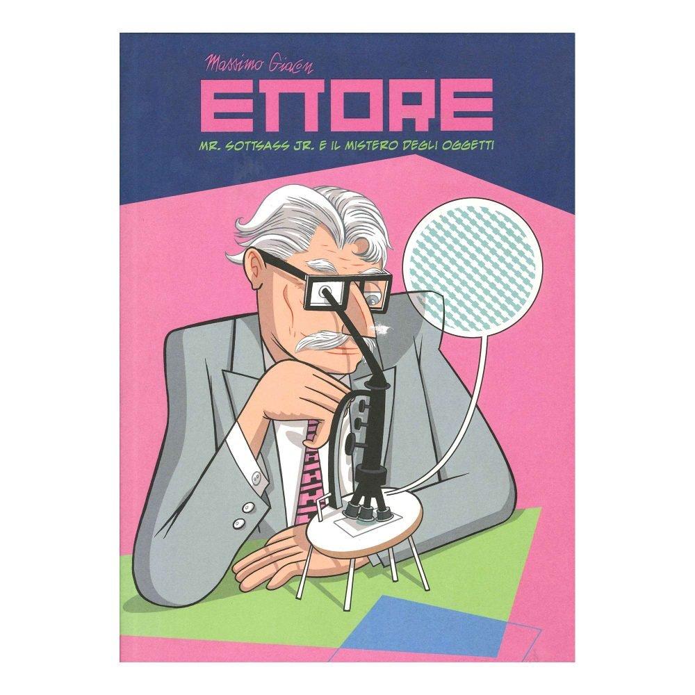 """""""Ettore, Mr. Sottsass Jr. e il mistero degli oggetti"""" Book"""
